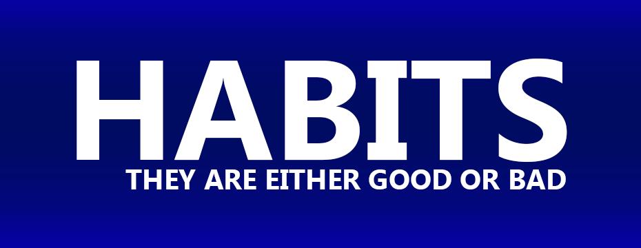 HABITS GOOD
